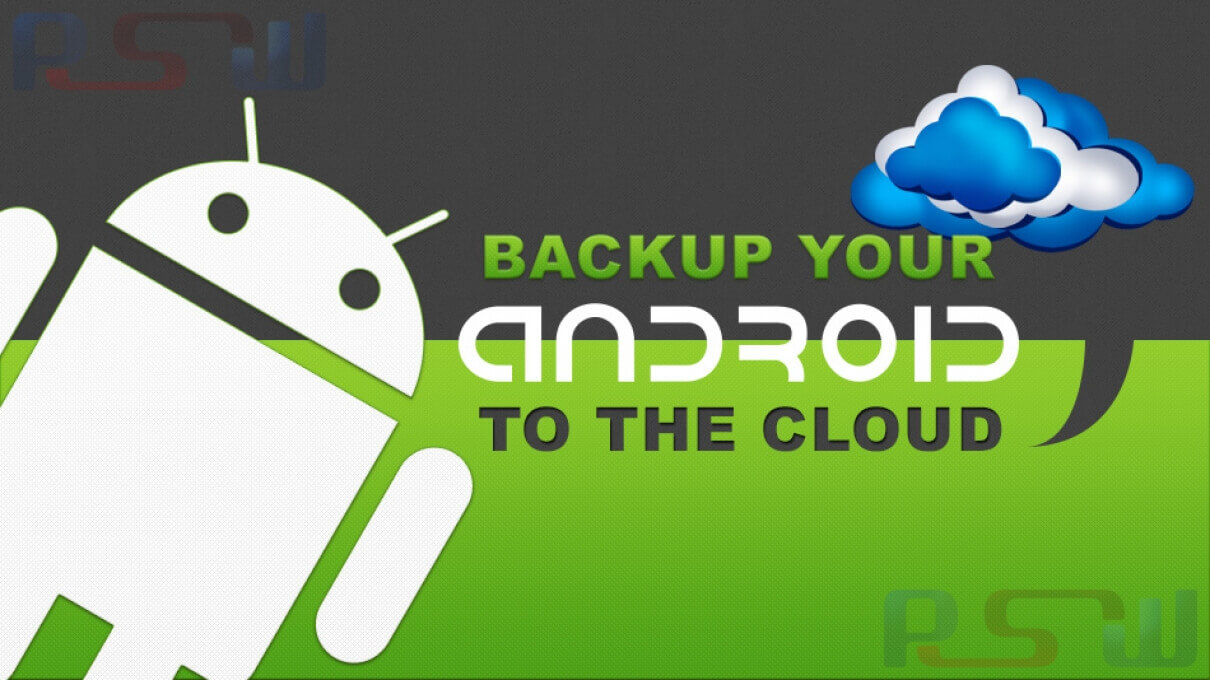 How To Backup Your Android Phone To The Cloud?